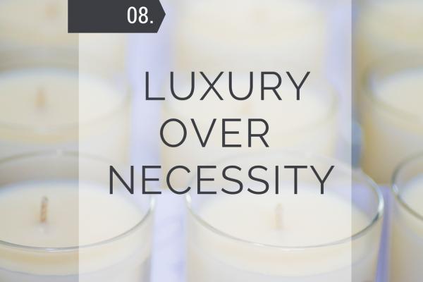 Luxury Over Necessity