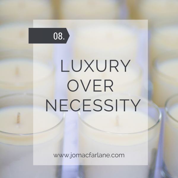 blog 8 Luxury over necessity